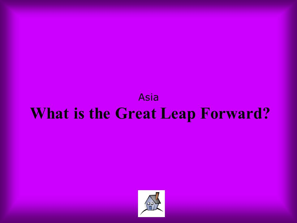 Asia What is the Great Leap Forward?