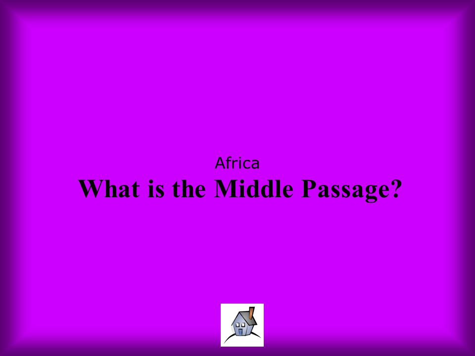 Africa What is the Middle Passage?