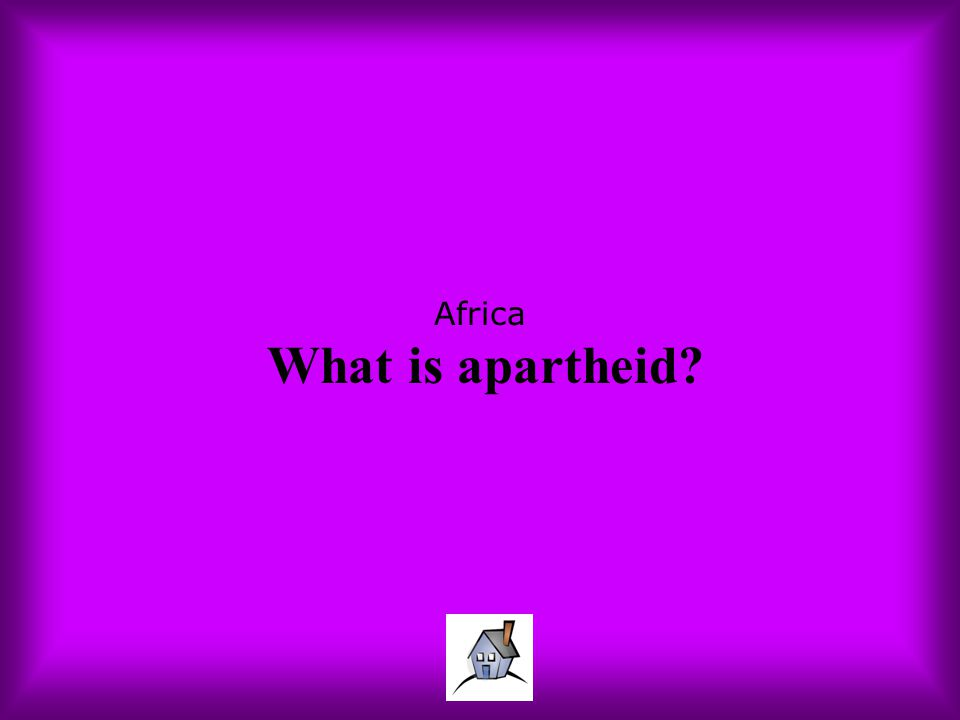 Africa What is apartheid?