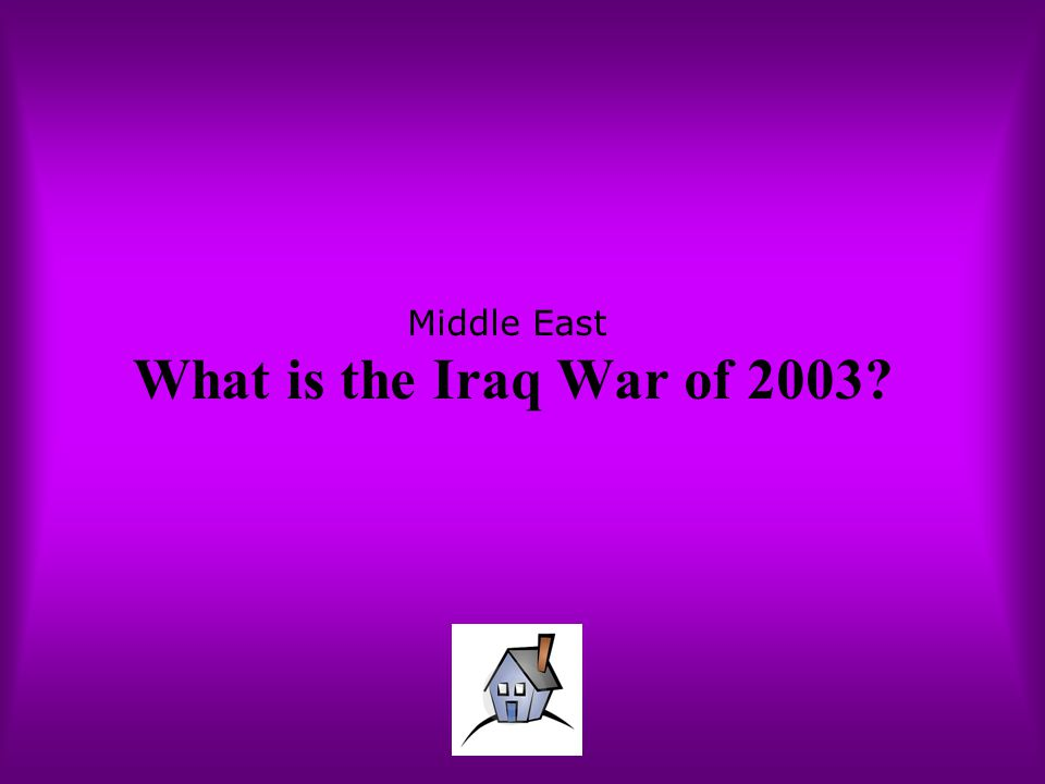 Middle East What is the Iraq War of 2003?