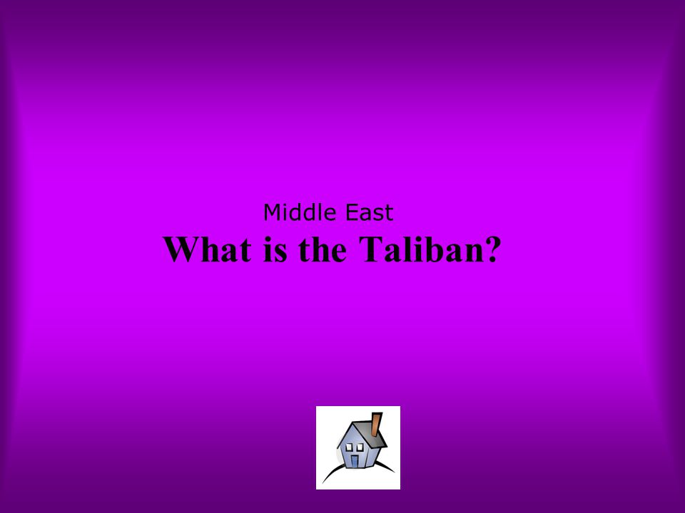 Middle East What is the Taliban?