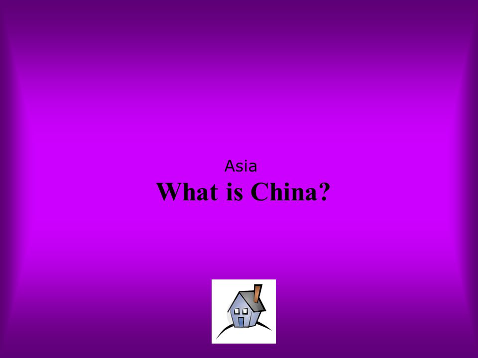 Asia What is China?