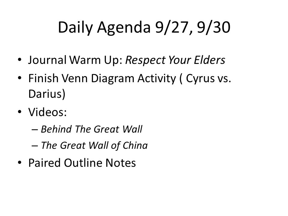 Daily Agenda 9/27, 9/30 Journal Warm Up: Respect Your Elders Finish Venn Diagram Activity ( Cyrus vs.
