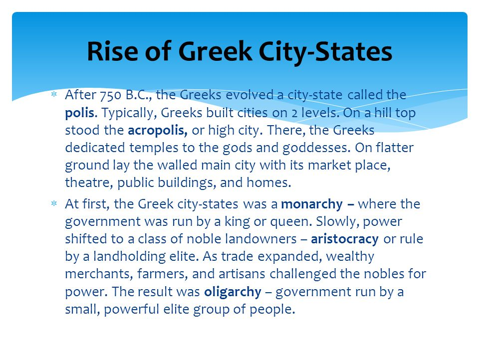  After 750 B.C., the Greeks evolved a city-state called the polis.