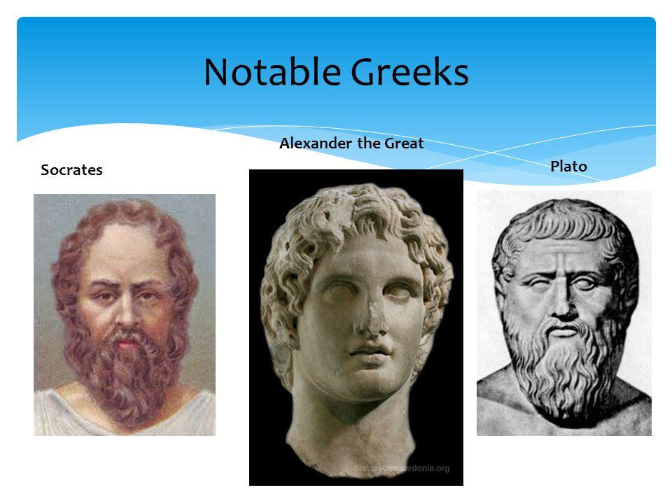 Notable Greeks Socrates Alexander the Great Plato
