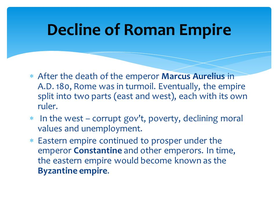  After the death of the emperor Marcus Aurelius in A.D.
