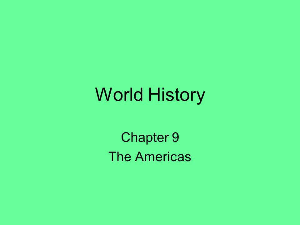 World History Chapter 9 The Americas