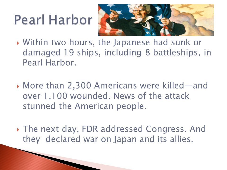  Within two hours, the Japanese had sunk or damaged 19 ships, including 8 battleships, in Pearl Harbor.