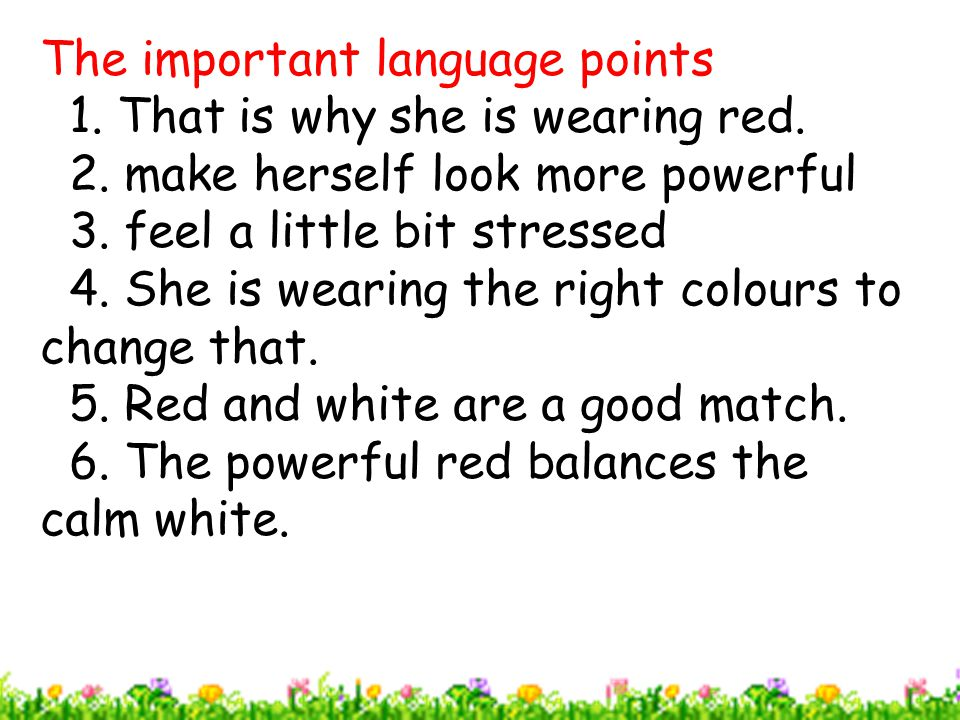 The important language points 1. That is why she is wearing red.
