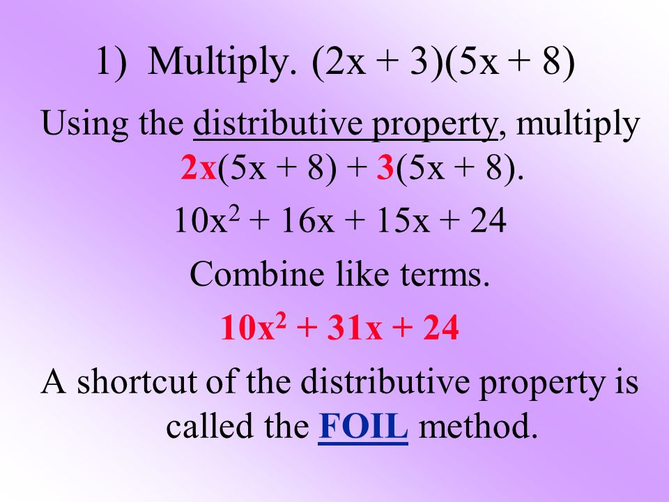 How do you multiply and combine like terms?