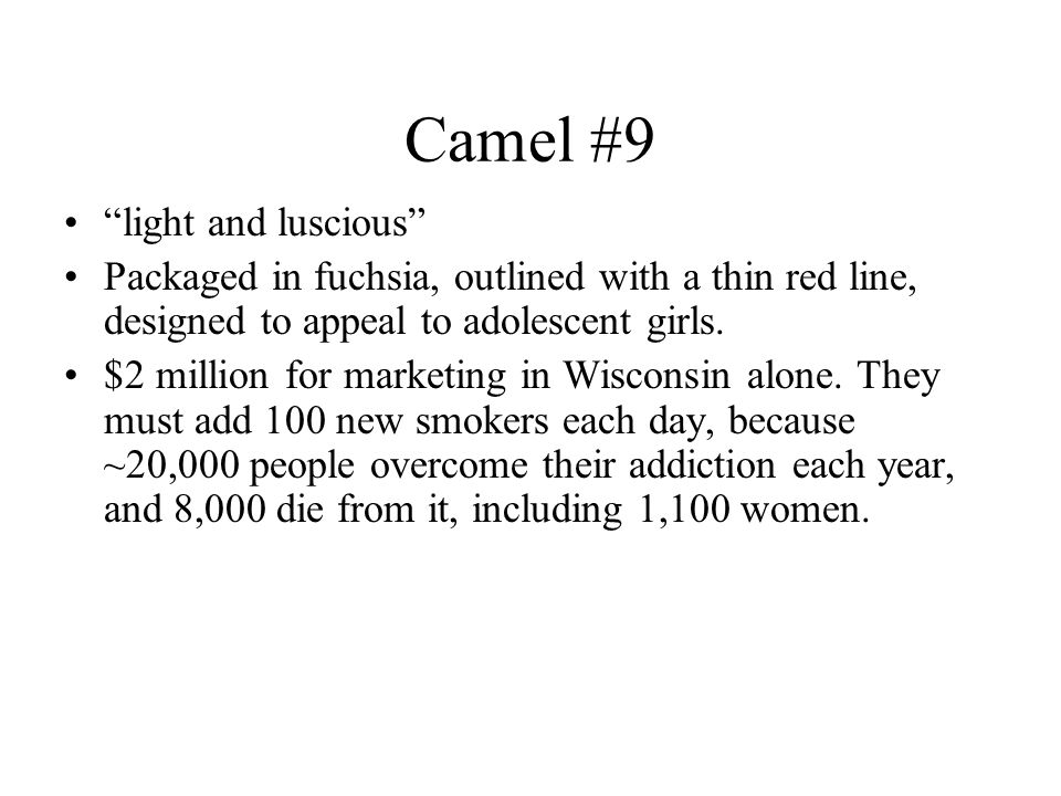 """Camel #9 """"light and luscious"""" Packaged in fuchsia, outlined with a thin red line, designed to appeal to adolescent girls. $2 million for marketing in"""