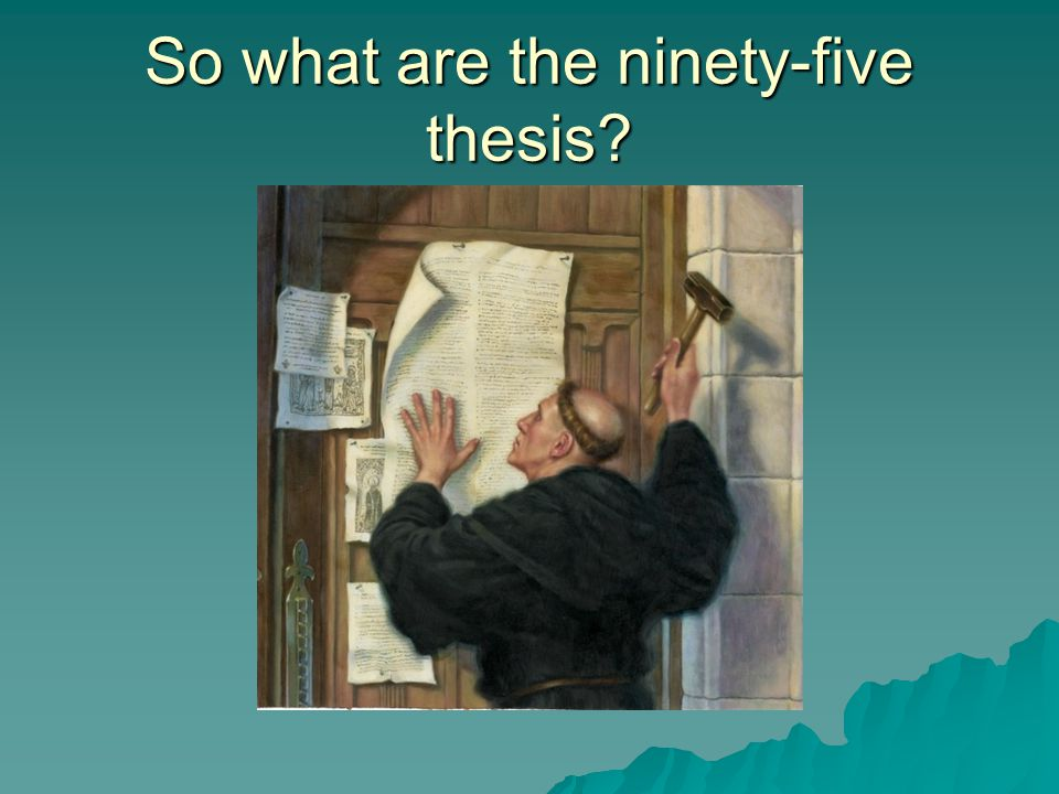 So what are the ninety-five thesis?