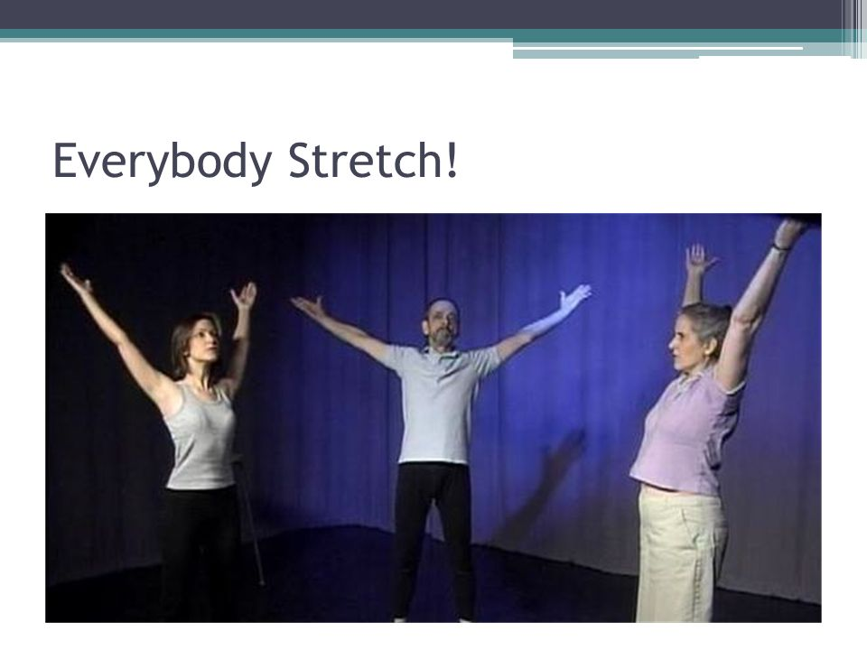 Everybody Stretch!