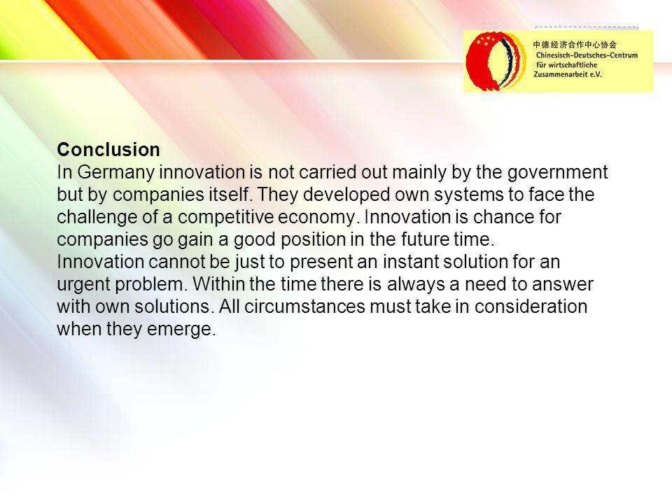 LOGO Conclusion In Germany innovation is not carried out mainly by the government but by companies itself.