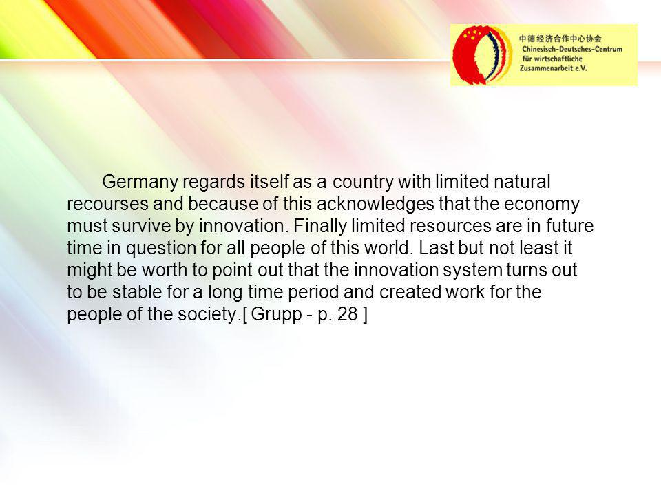 LOGO Germany regards itself as a country with limited natural recourses and because of this acknowledges that the economy must survive by innovation.