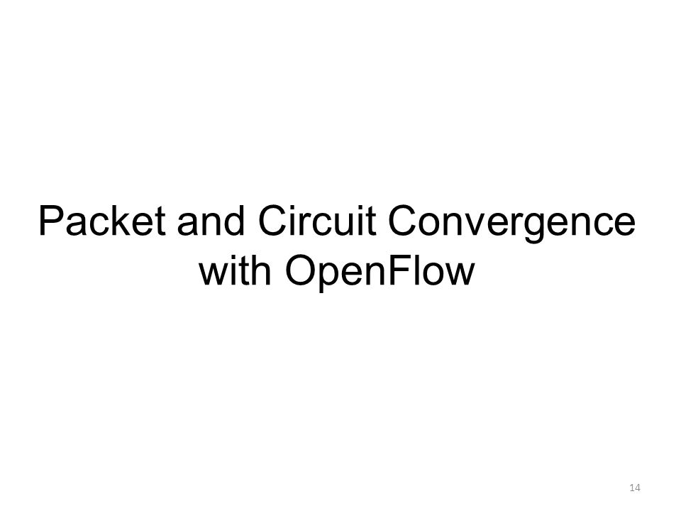Packet and Circuit Convergence with OpenFlow 14