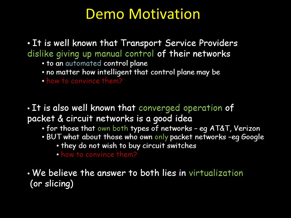It is well known that Transport Service Providers dislike giving up manual control of their networks to an automated control plane no matter how intel
