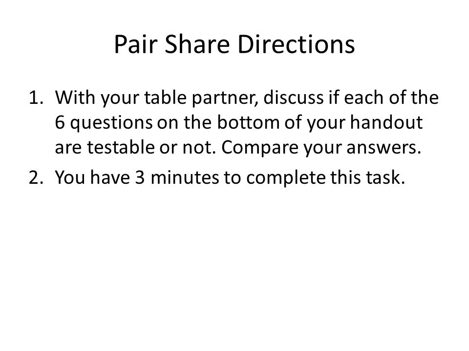 Group Directions (20 minutes) 1.Make revisions to your TESTABLE QUESTION and HYPOTHESIS if needed.
