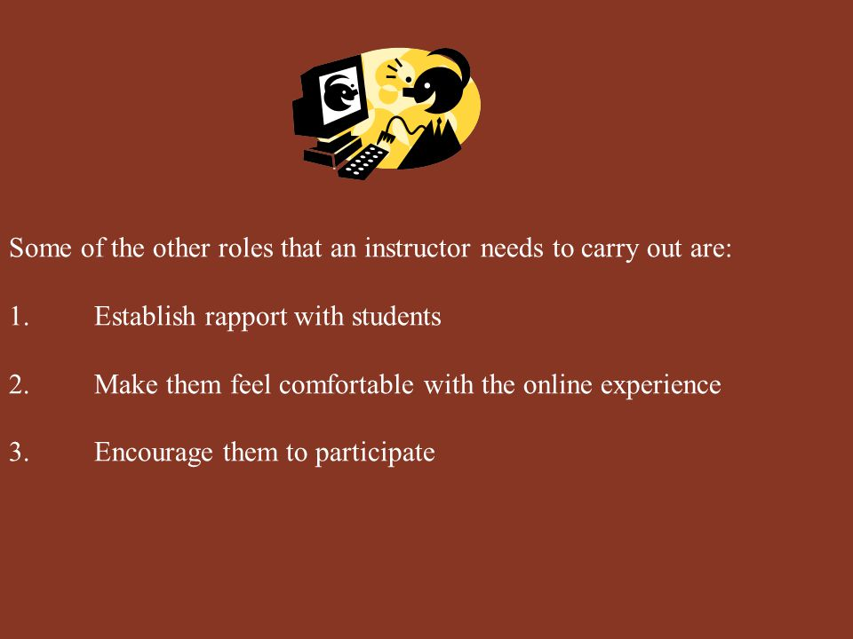 The channels of communication between the instructors and students must be open and constant.