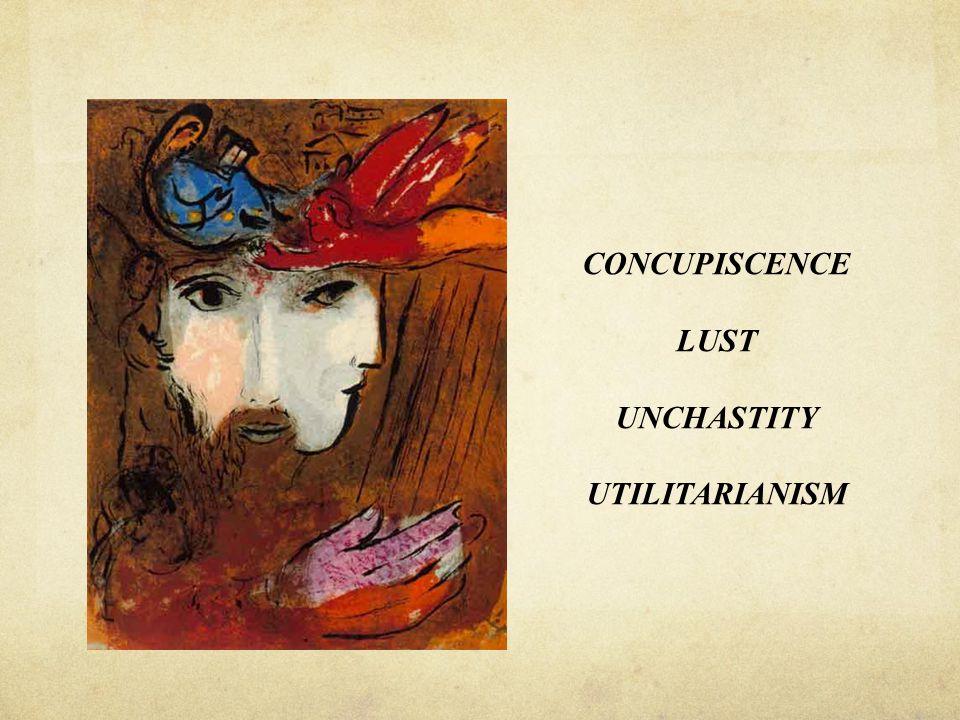 CONCUPISCENCE LUST UNCHASTITY UTILITARIANISM