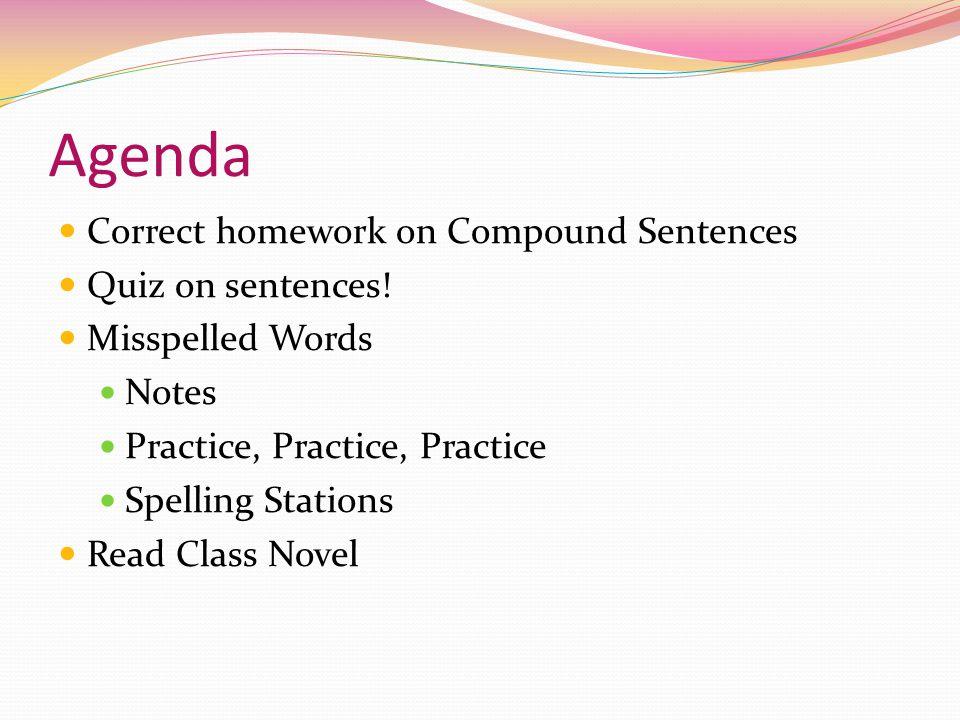 Agenda Correct homework on Compound Sentences Quiz on sentences.