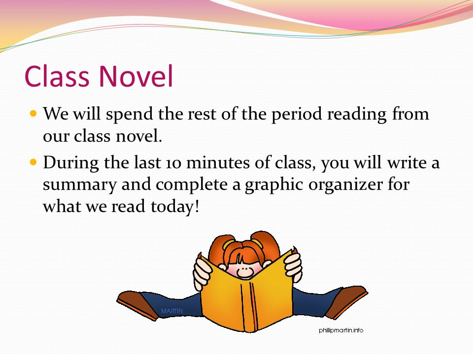 Class Novel We will spend the rest of the period reading from our class novel.