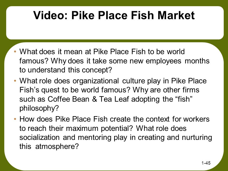 Video: Pike Place Fish Market What does it mean at Pike Place Fish to be world famous? Why does it take some new employees months to understand this c