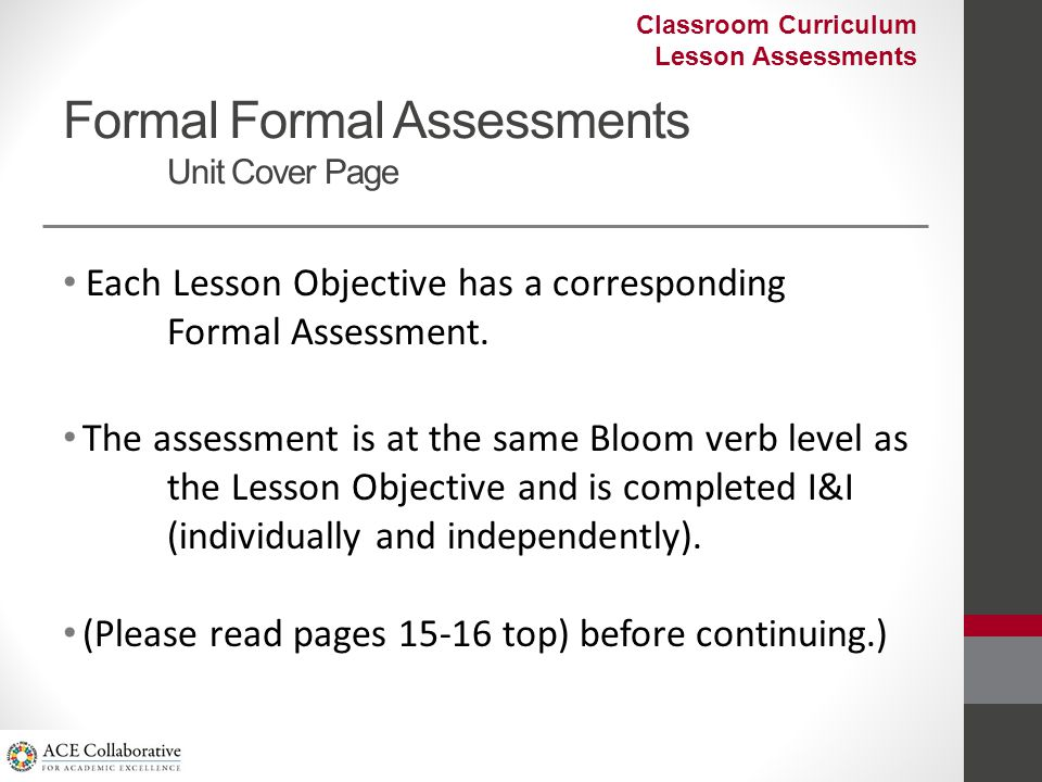 Each Lesson Objective has a corresponding Formal Assessment.