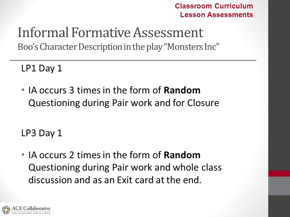 Formative Assessments determine what students have learned.