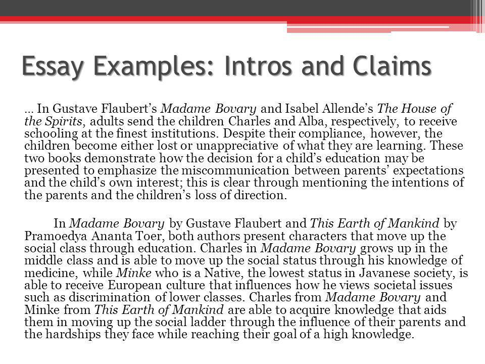 Essay Examples: Intros and Claims … In Gustave Flaubert's Madame Bovary and Isabel Allende's The House of the Spirits, adults send the children Charles and Alba, respectively, to receive schooling at the finest institutions.