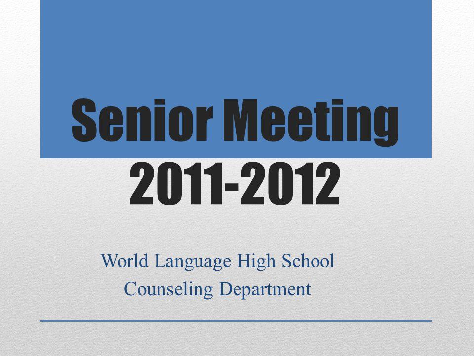 Senior Meeting 2011-2012 World Language High School Counseling Department