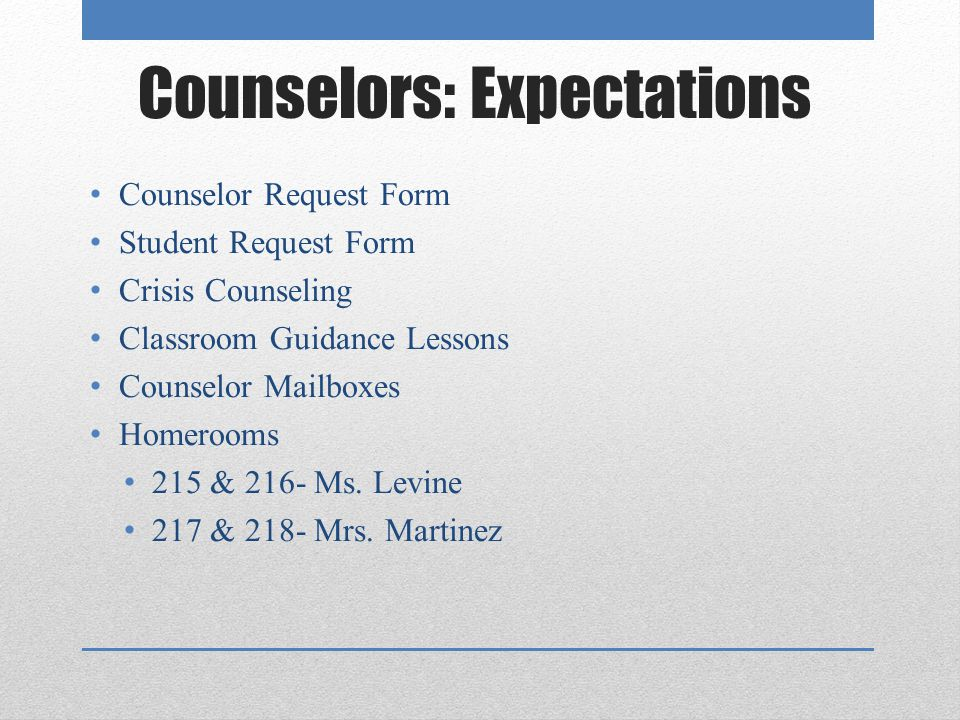 Counselors: Expectations Counselor Request Form Student Request Form Crisis Counseling Classroom Guidance Lessons Counselor Mailboxes Homerooms 215 &