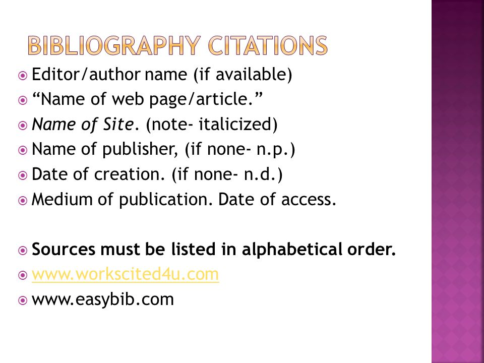 """ Editor/author name (if available)  """"Name of web page/article.""""  Name of Site. (note- italicized)  Name of publisher, (if none- n.p.)  Date of cr"""