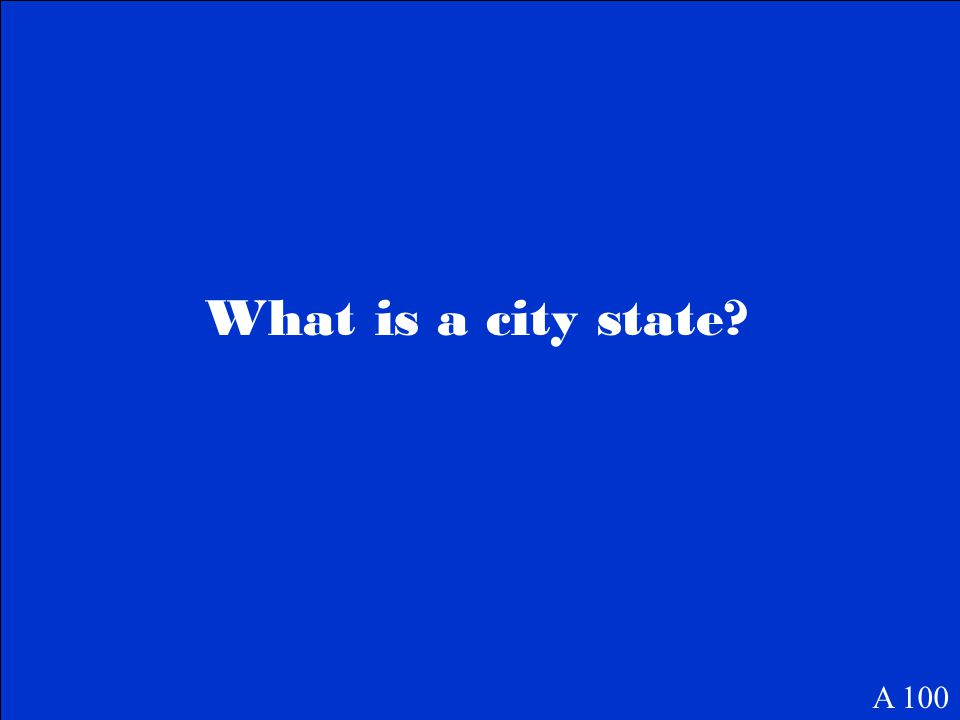 What is a city state? A 100