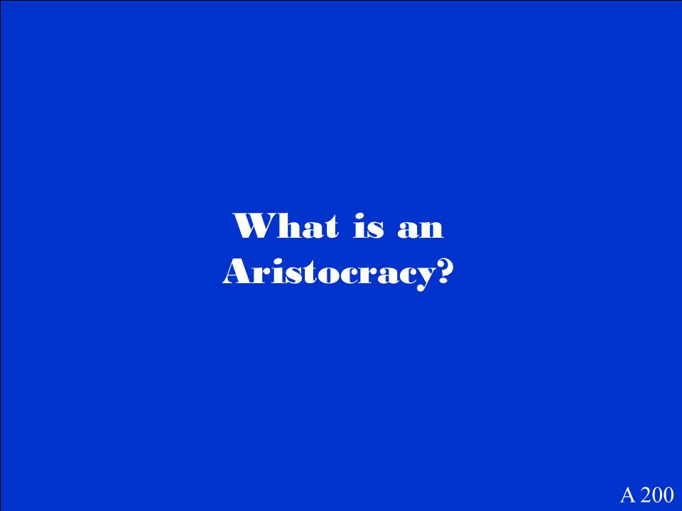 What is an Aristocracy? A 200