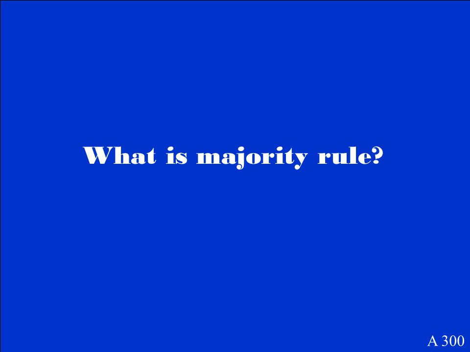 What is majority rule? A 300