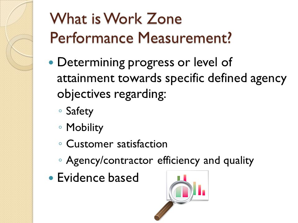What is Work Zone Performance Measurement.