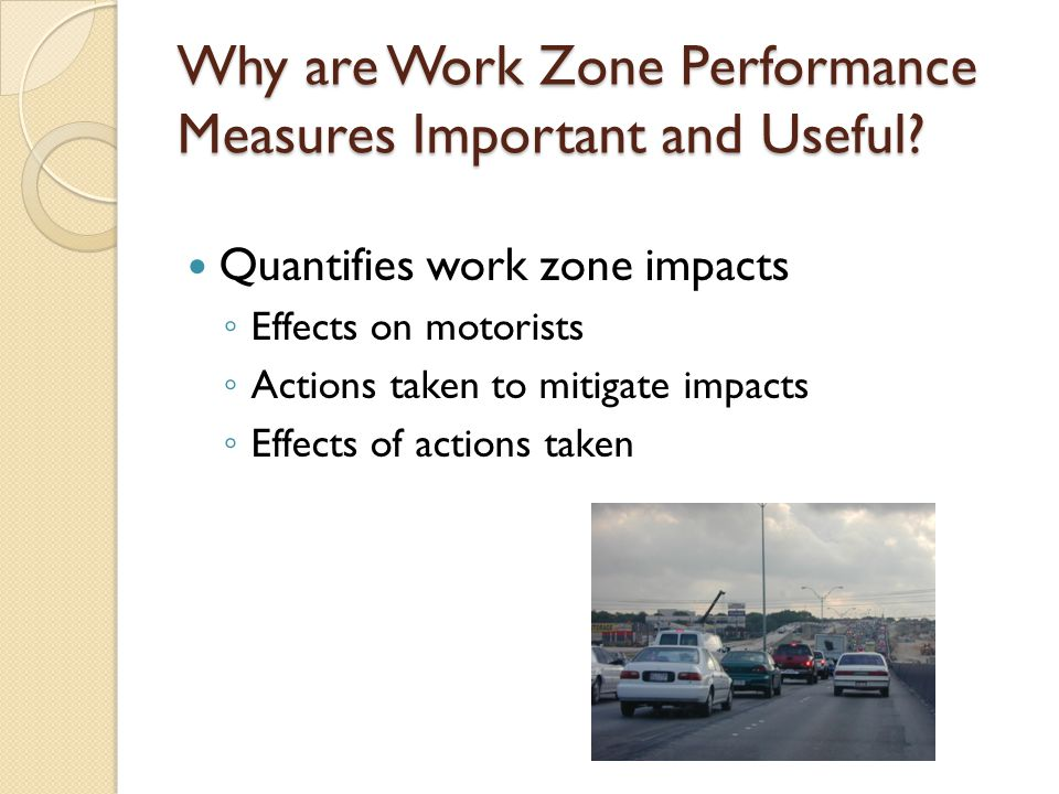 Results (out of 31 projects) InspectorQueuesPer Vehicle Delay Total Delay 15 days Length: Ave = 0.4 miles, Max = 3.1 mi Duration: Ave = 2.1 hrs, Max = 4 hrs Ave = 7.6 min Max = 58.9 min 2394 veh-hrs 21 day Length: ave = 1.4 miles, max = 1.8 mi Duration: 1.5 hrs Ave = 2.0 min Max = 2.8 min 75 veh-hrs 315 days Length: Ave = 0.8 miles, max = 1.2 mi Duration: Ave = 1.5 hrs, Max = 2.0 hrs Ave = 1.4 min Max = 2.1 min 840 veh-hrs