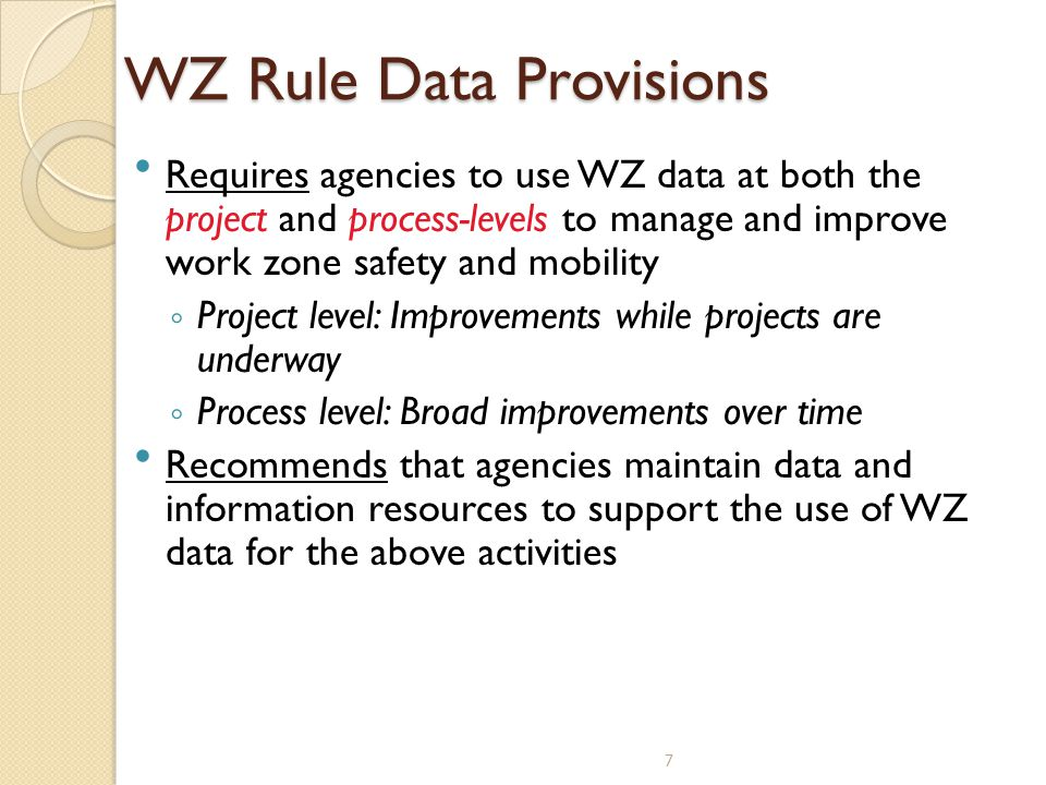Work Zone Performance Nationally: Work Zone Self Assessment Done annually since 2003 10.3 average (0 to 15 scale)