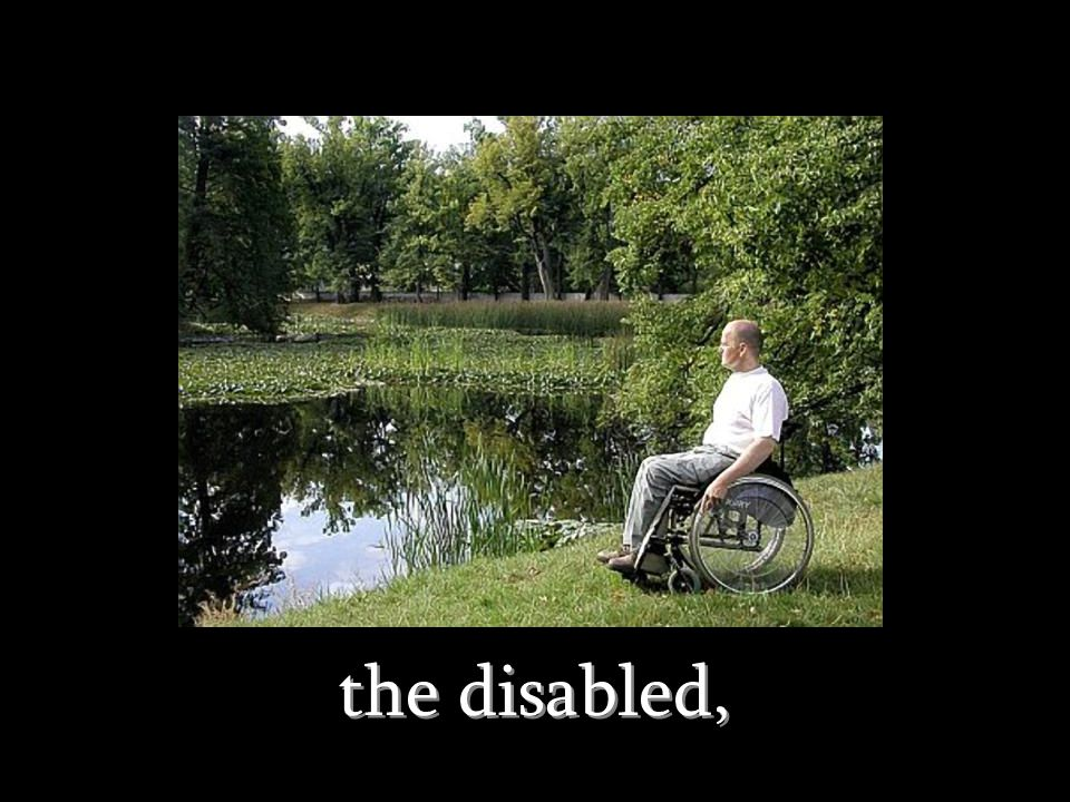 the disabled,