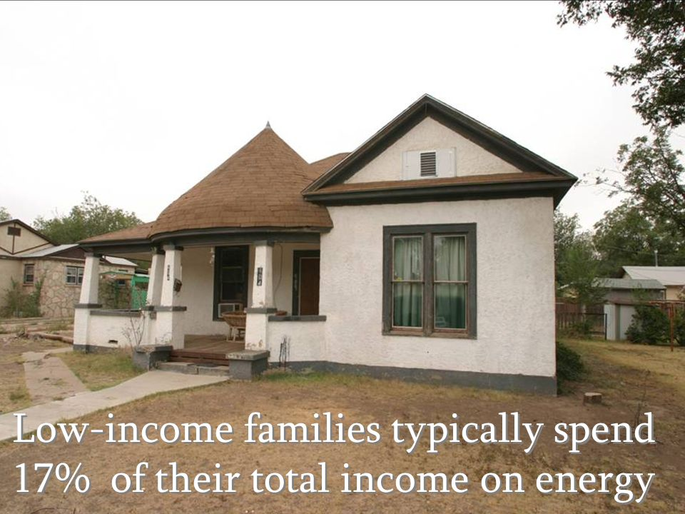 Low-income families typically spend 17% of their total income on energy