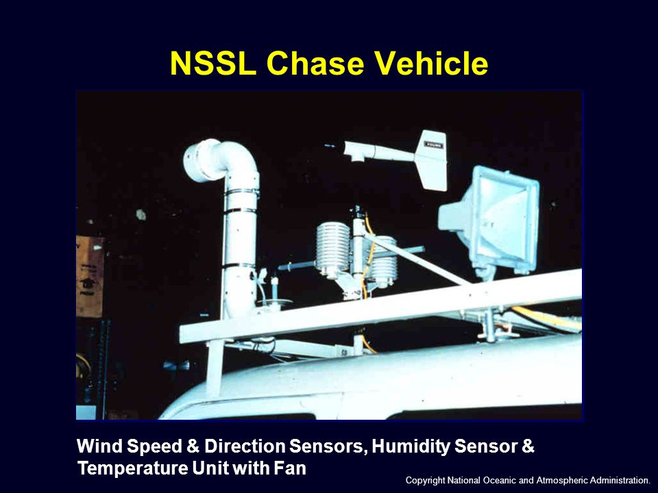 NSSL Chase Vehicle Copyright National Oceanic and Atmospheric Administration.