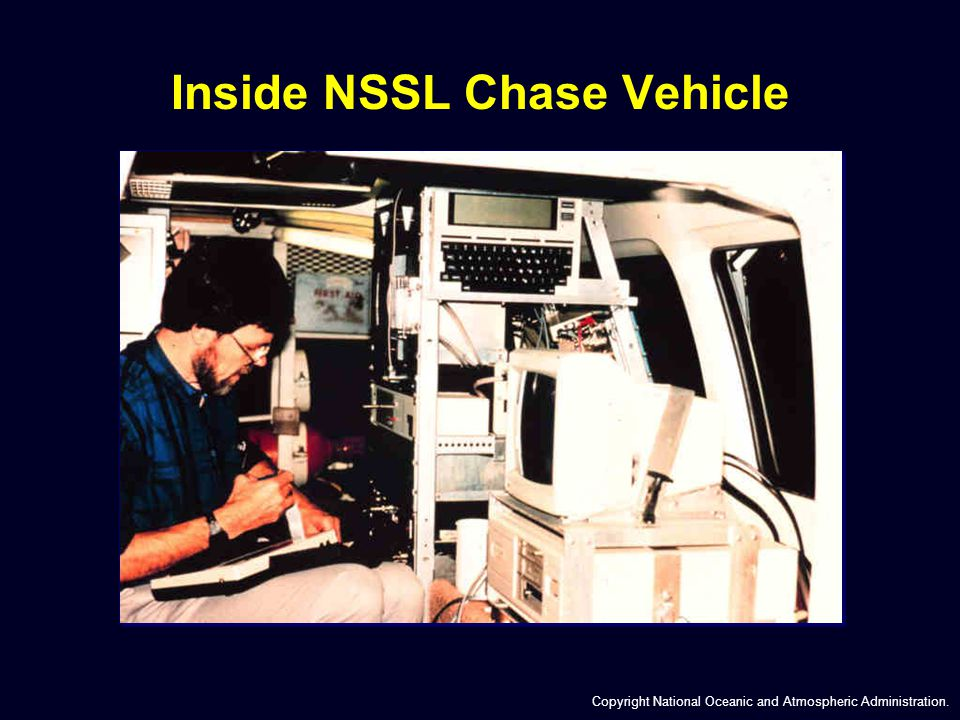 Inside NSSL Chase Vehicle Copyright National Oceanic and Atmospheric Administration.