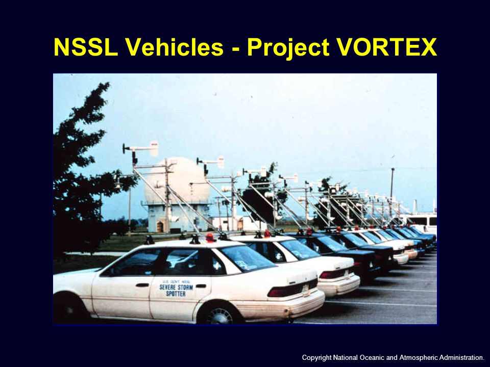 NSSL Vehicles - Project VORTEX Copyright National Oceanic and Atmospheric Administration.