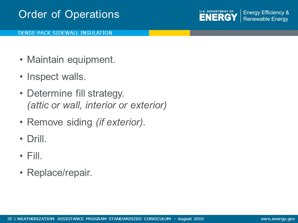 35 | WEATHERIZATION ASSISTANCE PROGRAM STANDARDIZED CURRICULUM – August 2010eere.energy.gov Maintain equipment.