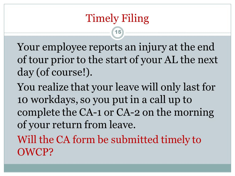 Medical Care Your employee reports an injury today that he alleges occurred 3 days ago.