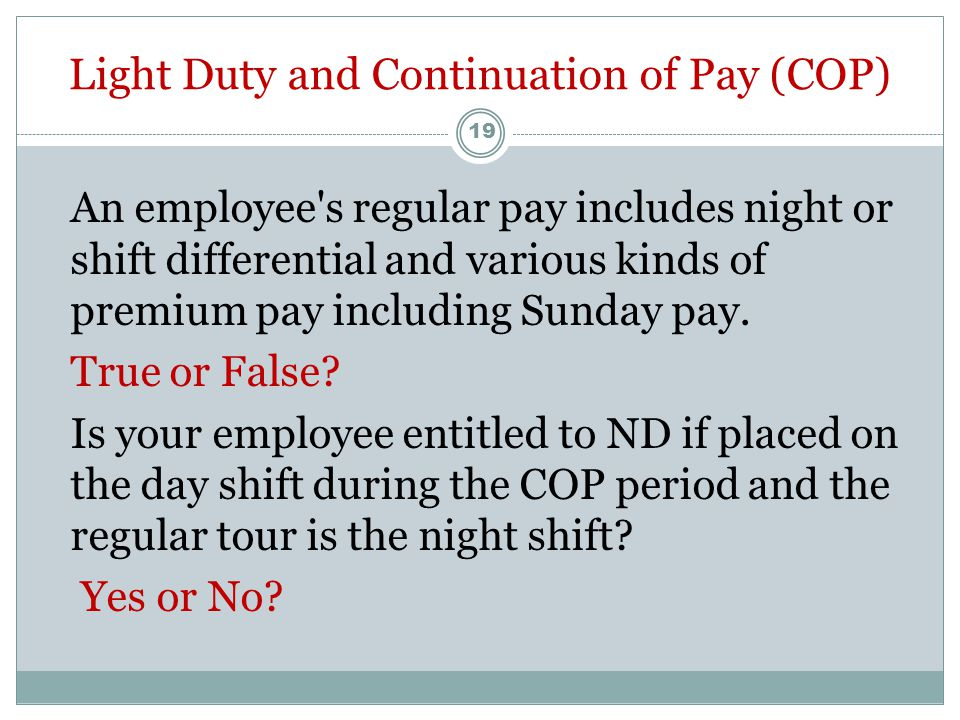 Continuation of Pay (COP) If there is immediate time loss on the DOI and if the employee was injured during official work hours, time lost on DOI is c