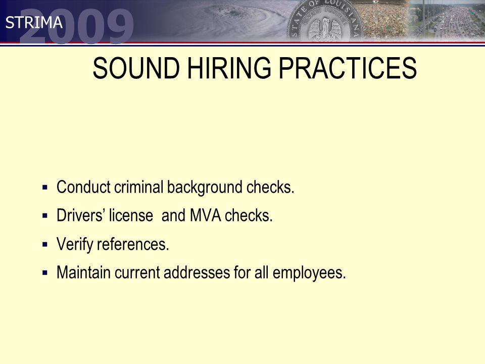 2009 STRIMA SOUND HIRING PRACTICES  Conduct criminal background checks.