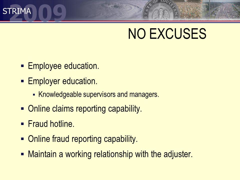 2009 STRIMA NO EXCUSES  Employee education.  Employer education.
