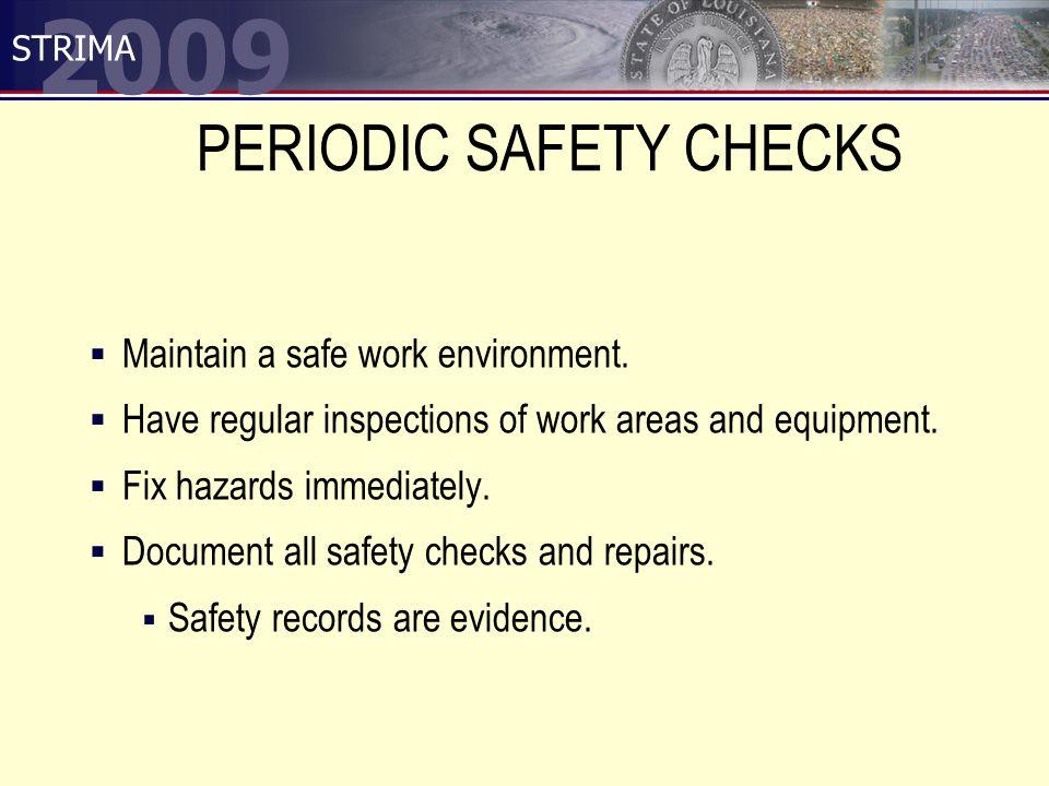 2009 STRIMA PERIODIC SAFETY CHECKS  Maintain a safe work environment.